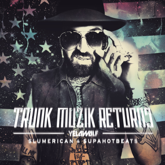 yelawolf-trunkmuzikreturns