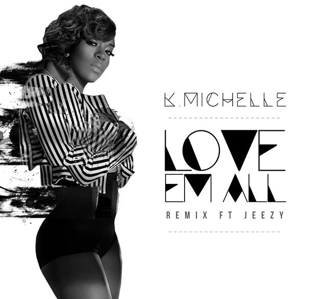Love 'em all   k. Michelle – download and listen to the album.